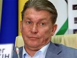 Олег Блохин: «Сборную Украины должен тренировать наш специалист»