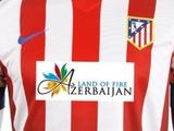 До июня 2014 года «Атлетико» будет рекламировать Азербайджан