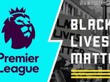 После возобновления АПЛ на футболках всех игроков будет размещен слоган «Black Lives Matter»